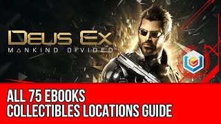 Deus Ex Mankind Divided - All 75 eBook Collectibles Locations (Tablet Collector Achievement/Trophy)