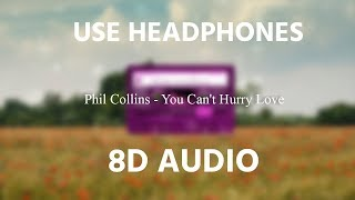 Phil Collins - You Can't Hurry Love | 8D AUDIO 🎧