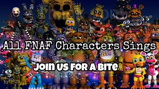 All FNAF Characters Sings Join us For a Bite