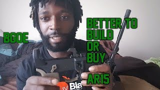 Gun Rant - Is It Better To Build Or Buy An AR15?