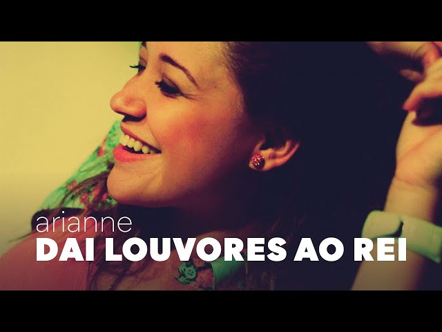 sddefault - Dai louvores ao Rei (Letra, Cifra e Playback) - Arianne