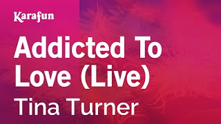 Karaoke Addicted To Love (Live) - Tina Turner *