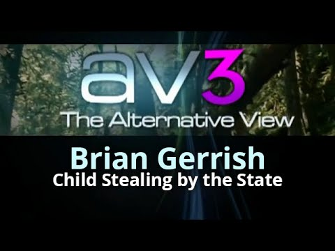 AV3 - Brian Gerrish - Child Stealing By the State