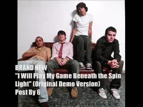 I Will Play My Game Beneath The Spin Light Demo Lyrics By Brand New