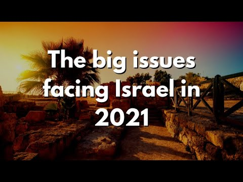 The Middle East Report - The Big Issues Facing Israel In 2021