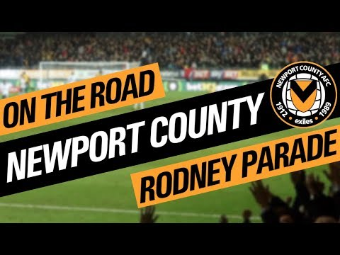 On The Road - NEWPORT COUNTY @ RODNEY PARADE