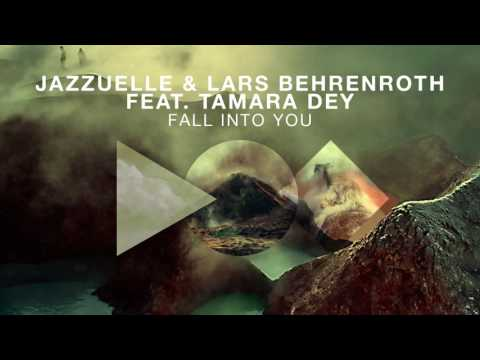 Jazzuelle feat. Lars Behrenroth & Tamara Dey - Fall Into You