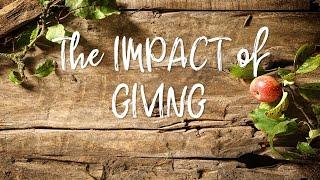 November 17, 2019: The Impact of Giving - Pastor Jedidiah Scharmer