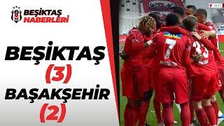 Beşiktaş 3 - 2 Başakşehir MAÇ ÖZETİ VE GOLLERİ (Ziraat Türkiye Kupası Yarı Final)