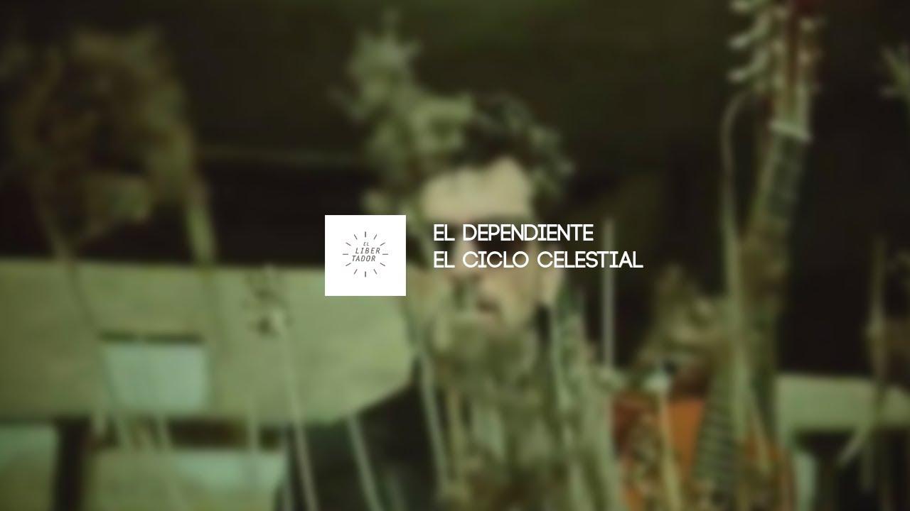 EL DEPENDIENTE - El Ciclo Celestial (Video oficial)