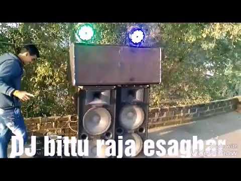 DJ bittu raja esaghar