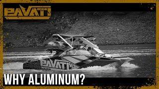 Pavati Wake | Why Aluminum?
