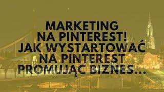 Jak Wystartować Na Pinterest Promując Biznes, MLM Lub Produkty Partnerskie?   Tomasz M. Pietrzak