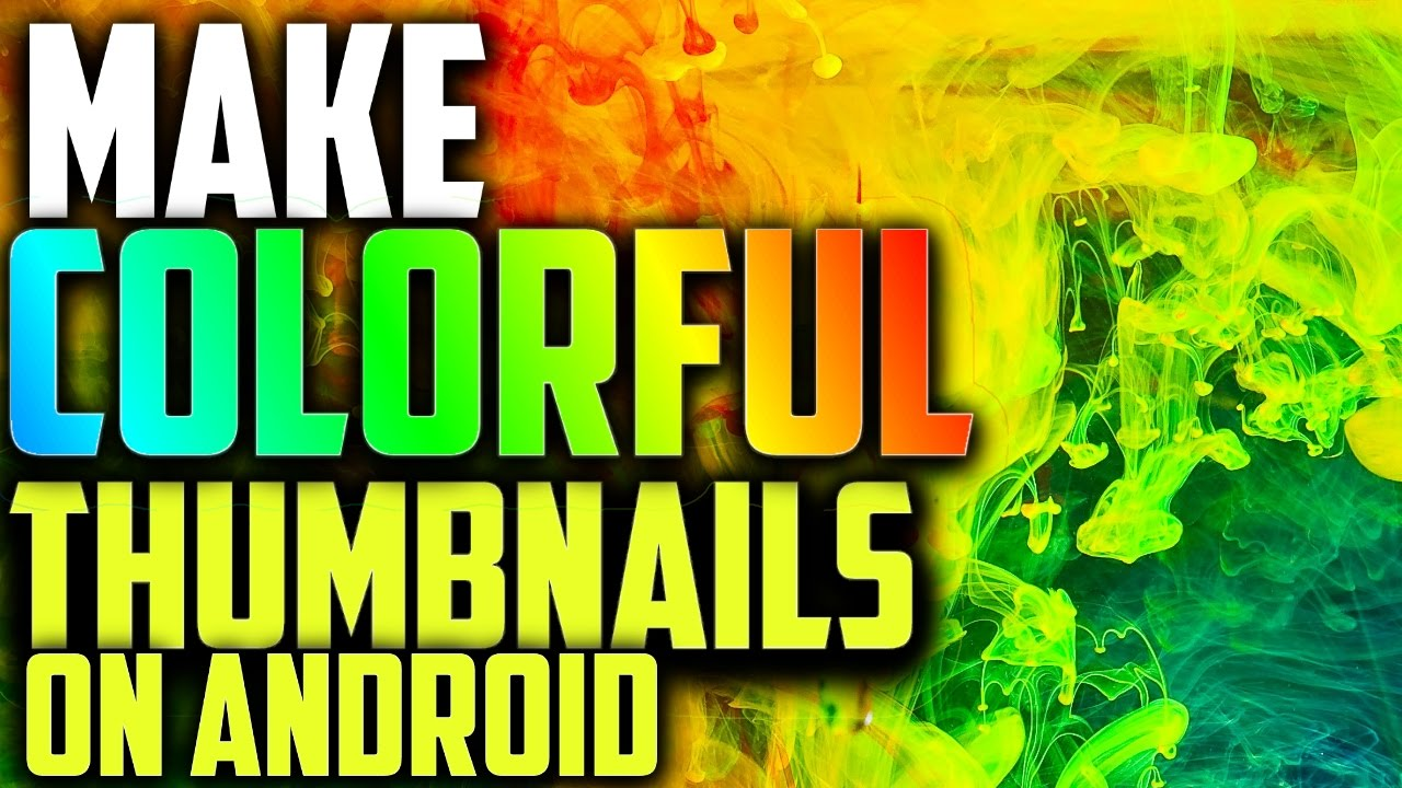 Ps Touch Thumbnail Tutorial How To Make Colourful Thumbnails On Android