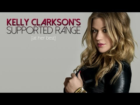 Kelly Clarkson - Supported Vocal Range (At her best)