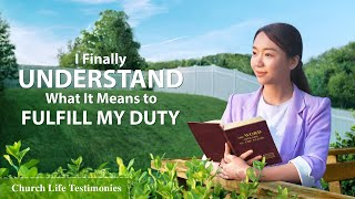 "2020 Christian Testimony Video | ""I Finally Understand What It Means to Fulfill My Duty"""
