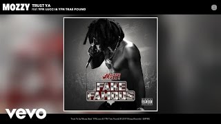 Mozzy - Trust Ya (Official Audio) ft. YFN Lucci, YFN Trae Pound