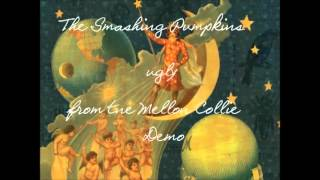 The Smashing Pumpkins - Ugly - Best Version from Mellon Collie Demo
