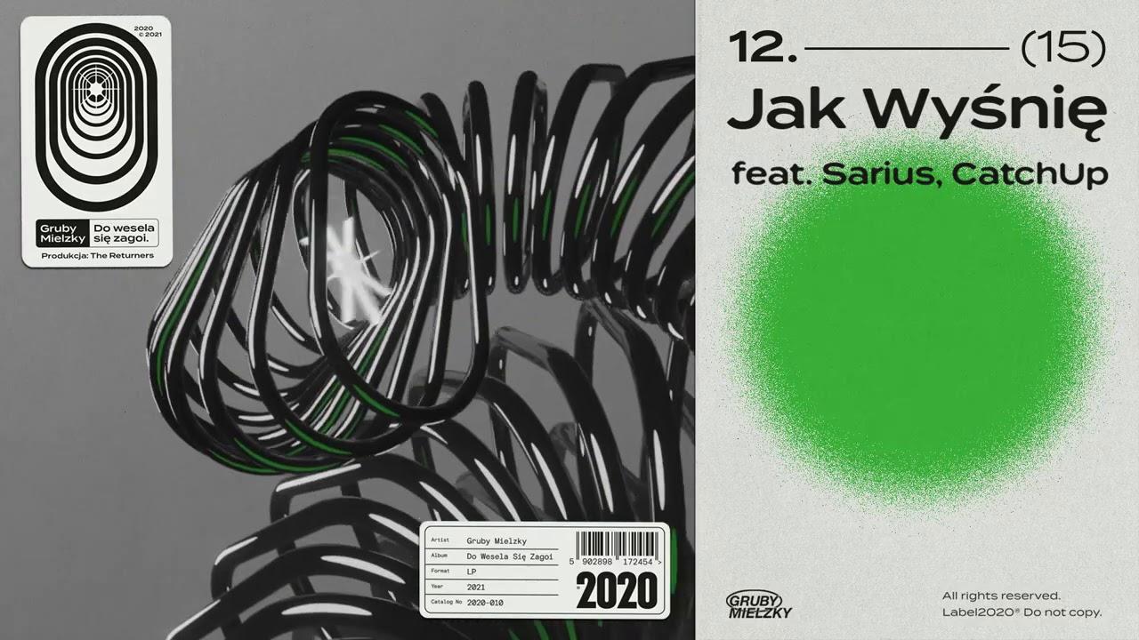 Gruby Mielzky feat. Sarius, CatchUp - Jak Wyśnię (prod. The Returners)