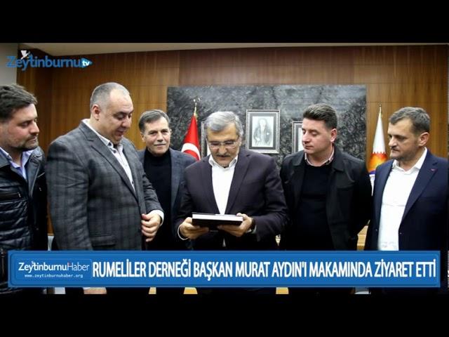 RUMELİLER DERNEĞİ BAŞKAN MURAT AYDIN'I MAKAMINDA ZİYARET ETTİ