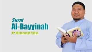 [ TAFSIR TEMATIK ] Surat Al-Bayyinah ~ Ust. Dr. Muhammad Yahya