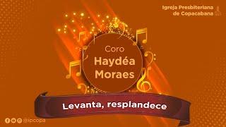 Coro Haydéa Moraes - Levanta, resplandece