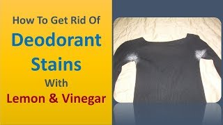 how to get rid of deodorant stains with lemon & vinegar