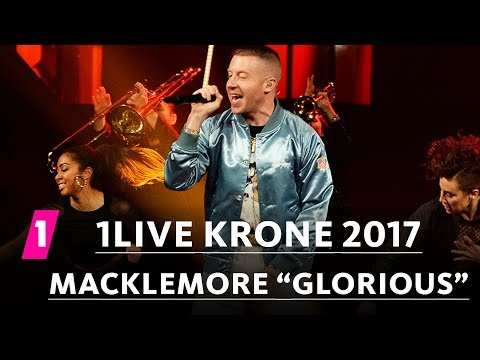 "Macklemore - ""Glorious"" LIVE | 1LIVE Krone 2017"