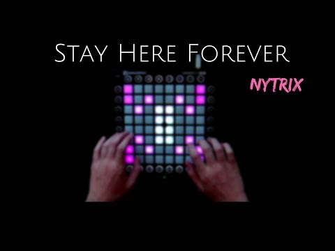 Nytrix - Stay Here Forever // Launchpad Cover