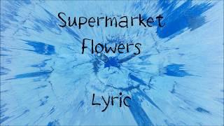 supermarket-flowers---ed-sheeran