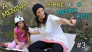 A MENINA POBRE E O MENINO RICO #3 - A MENINA ABANDONADA - Anny e Eu