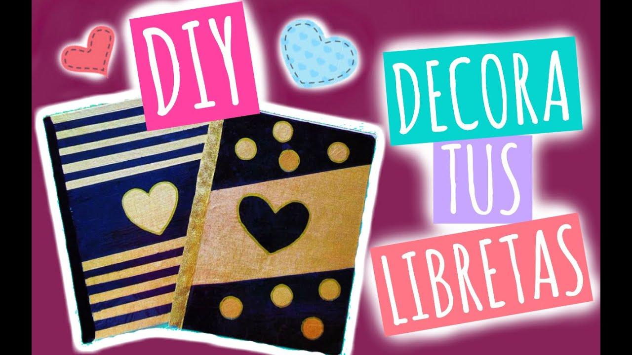 Diy ideas para decorar tus libretas youtube for Cosas para decorar tu pieza