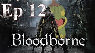 How Do You Gesture? - Bloodborne Blind Run - Ep. 12