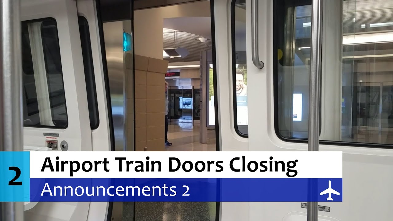 Airport Train Doors Closing Announcements 2 & Airport Train Doors Closing Announcements 2 - YouTube