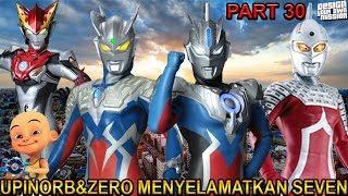 UPIN ORB & ZERO MENYELAMATKAN ULTRA SEVEN !!! (PART 30) - GTA ULTRAMAN INDONESIA