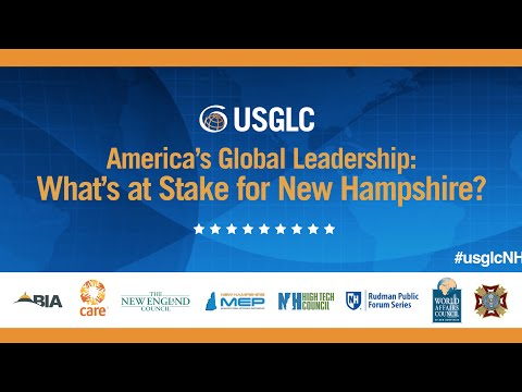 America's Global Leadership: What's at Stake for New Hampshire?