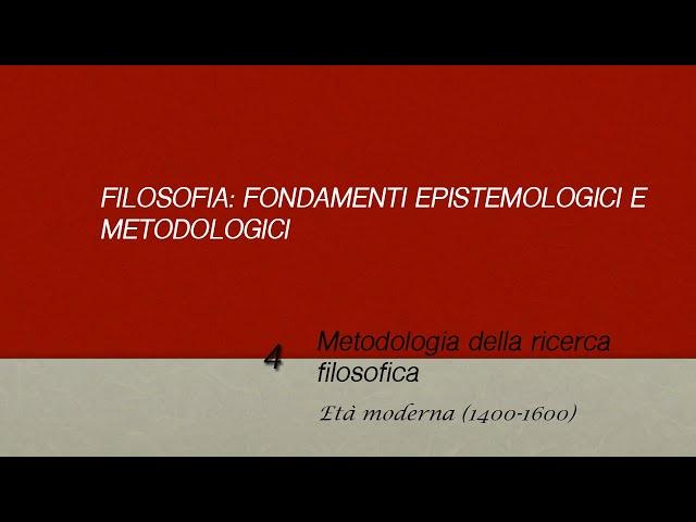 Metodologia della ricerca filosofica: età moderna (dal Quattrocento al Seicento)