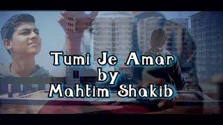 Tumi Je Amar | Mahtim Shakib | Cover |