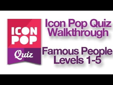 Icon Pop Quiz - Famous People Levels 1-5 Walkthrough Answers