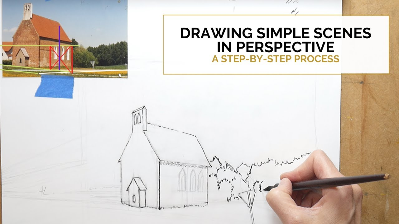 DRAWING SIMPLE SCENES IN PERSPECTIVE: A Step-by-step process