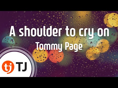 [TJ노래방] A shoulder to cry on - Tommy Page/ TJ Karaoke