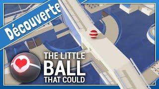 THE LITTLE BALL THAT COULD - De l'adresse avec une boule dans des décors minimalistes | Gameplay