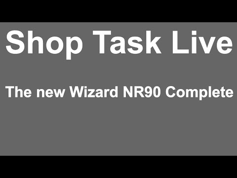 SHOP TASK LIVE - NEW WIZARD NR90
