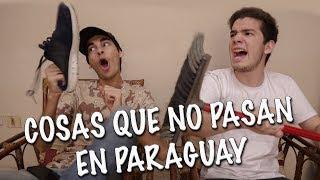Cosas que no pasan en Paraguay