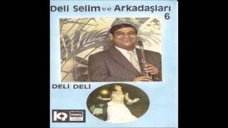 Edirne Tulumu - Deli Selim ve Arkadaşları
