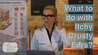 Got Itchy, Crusty Ears? (Yuck!) - Dermatologist's Tips [2019]