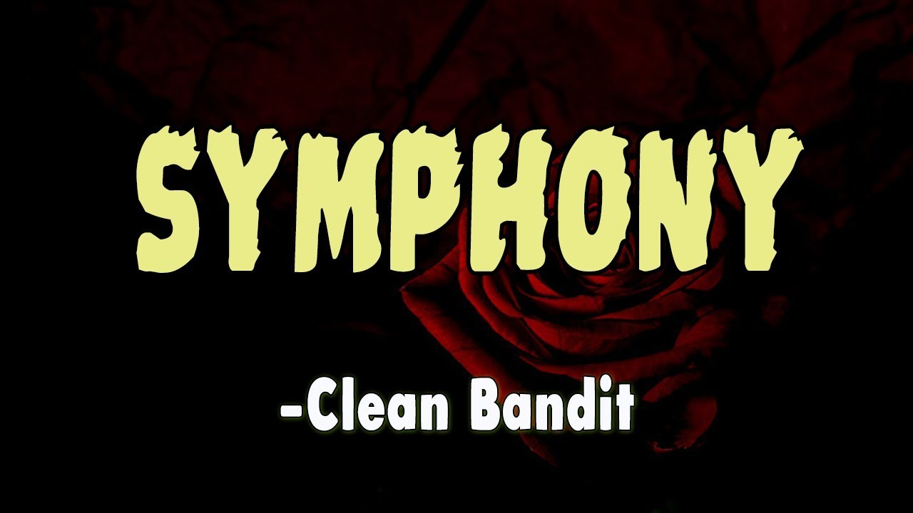 Clean Bandit Symphony Lyrics Feat Zara Larsson