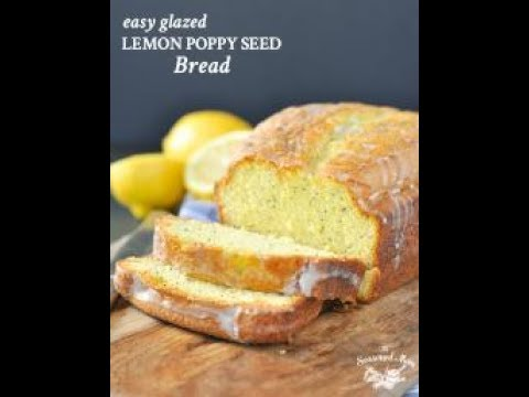Easy Glazed Poppy Seed Bread