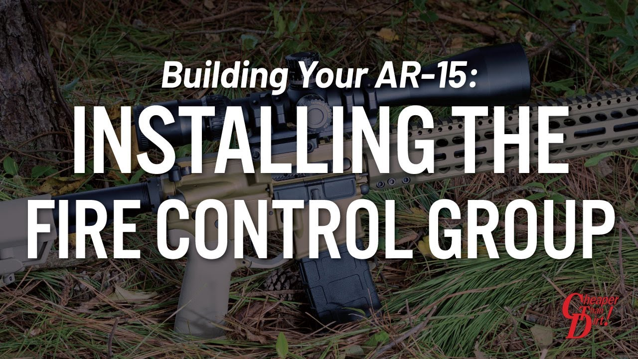Building Your AR-15: Installing the Fire Control Group