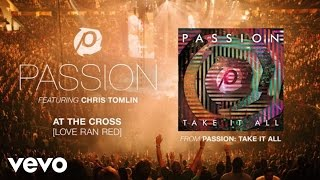 Passion - At The Cross (Love Ran Red) (Audio/Live) ft. Chris Tomlin